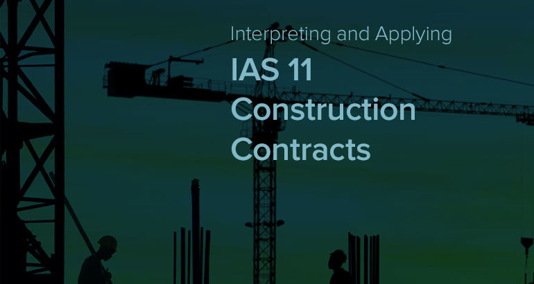 Interpreting and Applying IAS 11 - Construction Contracts